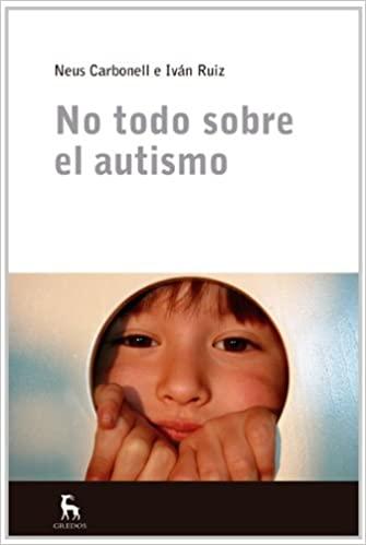 no todo sobre el autismo